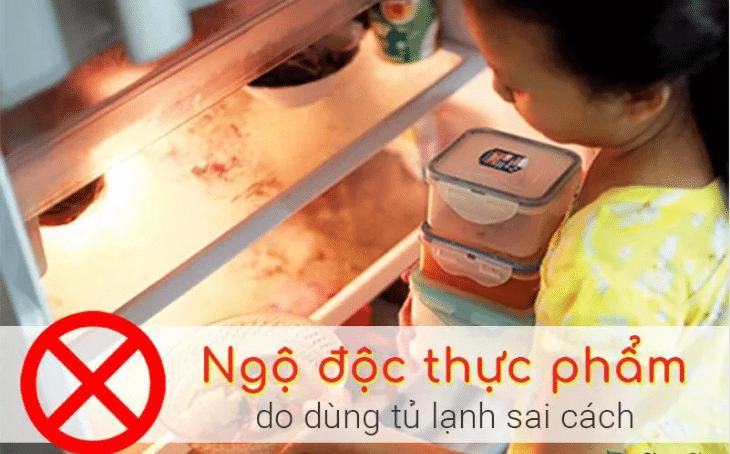 nguy cơ ngộ độc thực phẩm từ việc dùng tủ lạnh sai cách